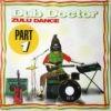 Dub-Doctor-Zulu-Dance-Part1
