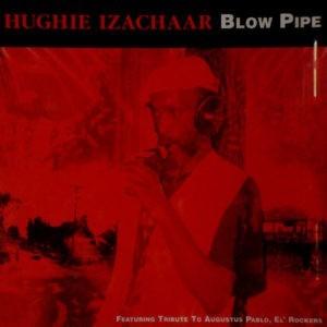 Hughie Izachaar Blow Pipe 12 track CD