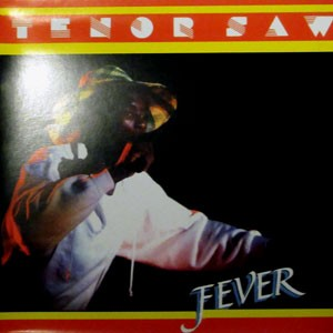 Tenor Saw   Fever 10 track album
