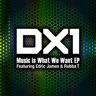 DX1 - Music Is What We Want EP Ft Edric James and Rubba T