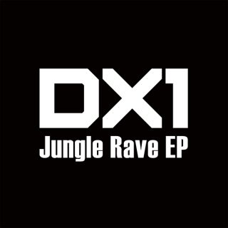 DX1 - Jungle Rave EP